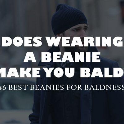 6 BEST BEANIES FOR BALDNESS