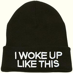I woke up like this script funny beanie hats